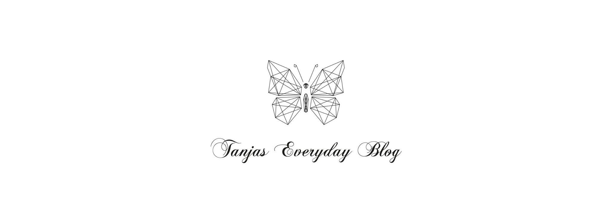 Tanja's Everyday Blog