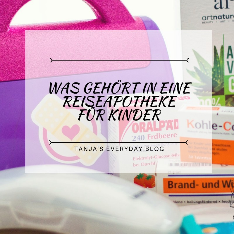 Reiseapotheke für Kinder Tanja's Everyday Blog